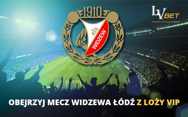 Obejrzyj mecz Widzewa Łódź z loży VIP