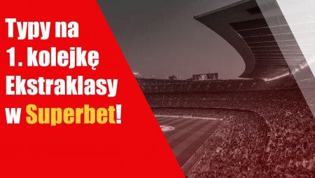 Typy na 1. kolejkę Ekstraklasy w Superbet!